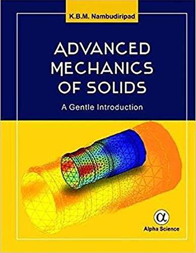 Advanced Mechanics of Solids: A Gentle Introduction: K. B. M. Nambudiripad