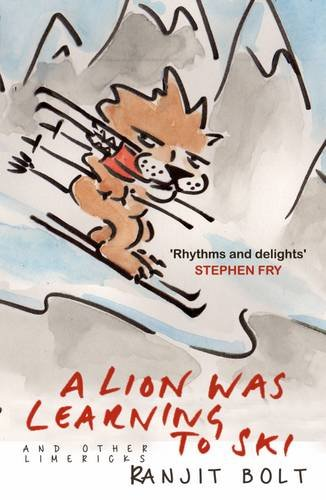 A Lion Was Learning to Ski, and Other Limericks: Ranjit Bolt