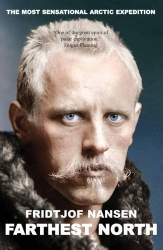 Farthest North: The Voyage and Exploration of: Fridtjof Nansen
