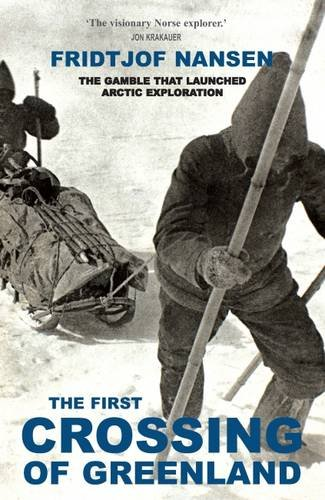 9781783340941: The First Crossing of Greenland