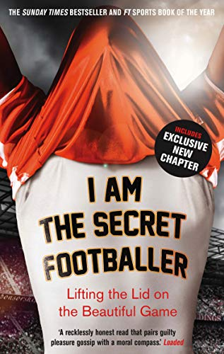 9781783350049: I Am The Secret Footballer: Lifting the Lid on the Beautiful Game