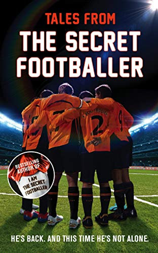 9781783350087: Tales from the Secret Footballer: He's Back and This Time He's Not Alone