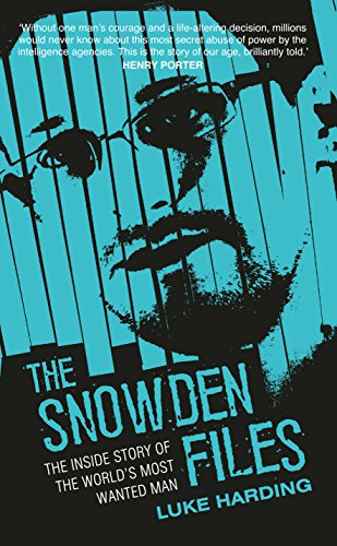 9781783350353: The Snowden Files: The Inside Story of the World's Most Wanted Man