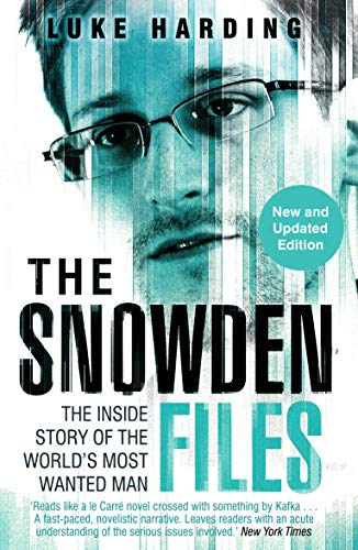 9781783350377: The Snowden Files: The Inside Story of the World's Most Wanted Man