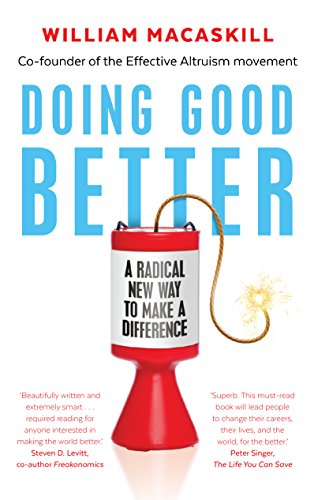 9781783350490: Doing good better: Effective altruism and a radical new way to Make a Difference