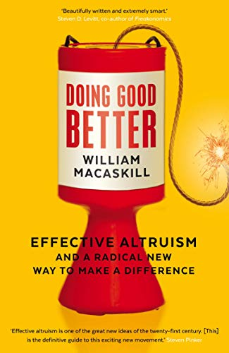 9781783350513: Doing Good Better: Effective Altruism and a Radical New Way to Make a Difference
