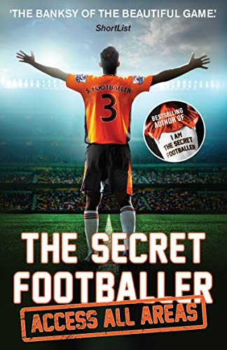 The Secret Footballer: Access All Areas: Anon