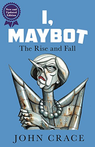 9781783351596: I, Maybot: The Rise and Fall