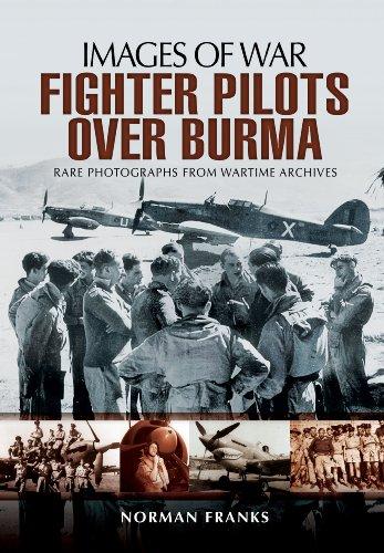 9781783376148: RAF Fighter Pilots Over Burma (Images of War)