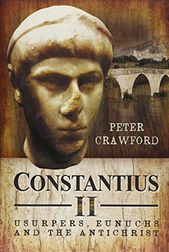 9781783400553: Constantius II: Usurpers, Eunuchs and the Antichrist