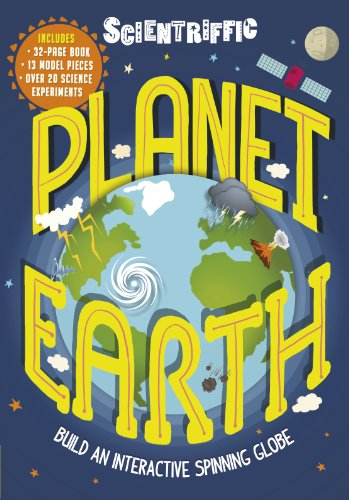 9781783420322: Scientriffic: Planet Earth: Build an Interactive Spinning Globe!