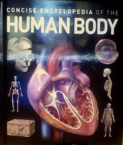 9781783420803: Concise Encylcopedia of the Human Body