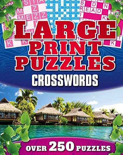 Puzzles - Large Print Puzzles Crosswords: Over 250 Puzzles: Igloo Books Ltd