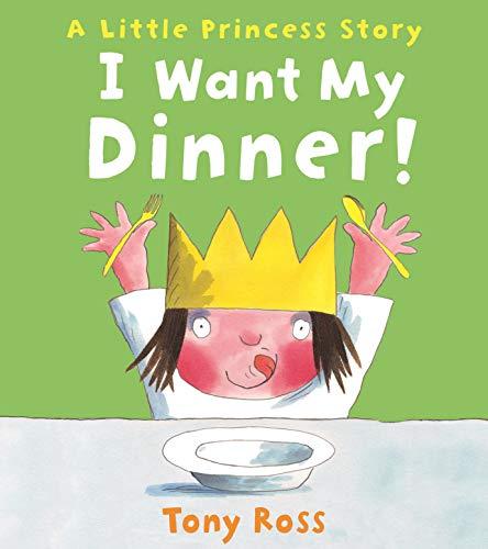9781783440139: I Want My Dinner! (Little Princess)