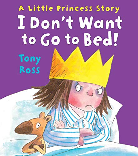 9781783440177: I Don't Want To Go To Bed! (Little Princess)