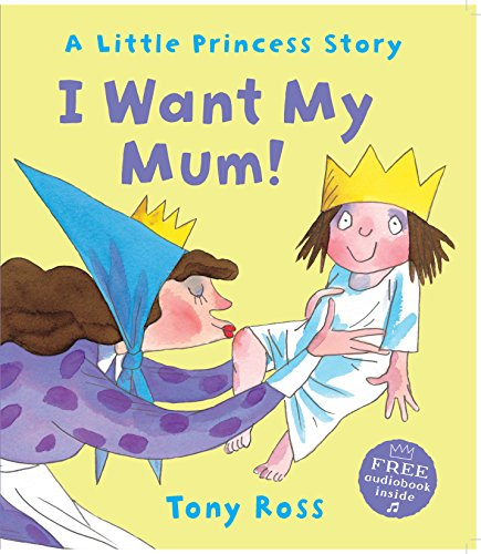 9781783440221: I Want My Mum! (Little Princess)