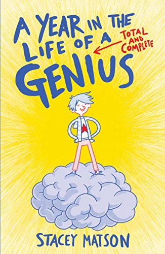 9781783443017: A Year in the Life of a Total and Complete Genius