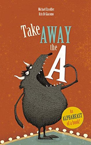 9781783443444: Take Away the A