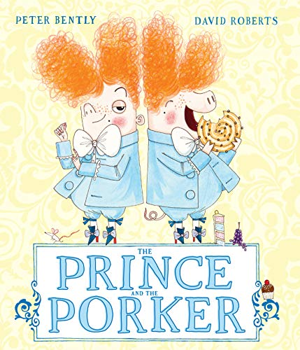 The Prince and the Porker: Bently, Peter