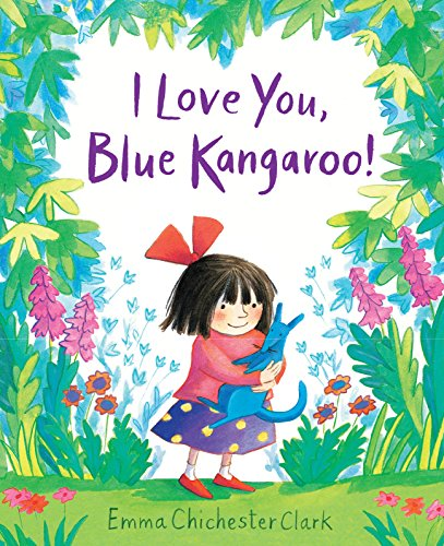 I Love You, Blue Kangaroo!: Emma Chichester Clark