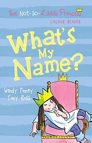 9781783445097: What's My Name? (The Not So Little Princess)