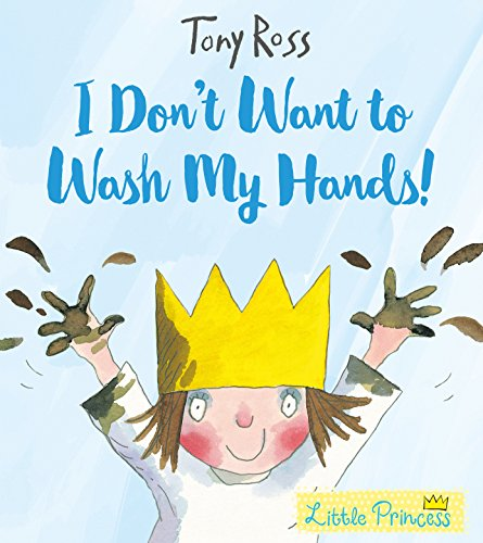 9781783445790: I Don't Want to Wash My Hands!: A Little Princess Story