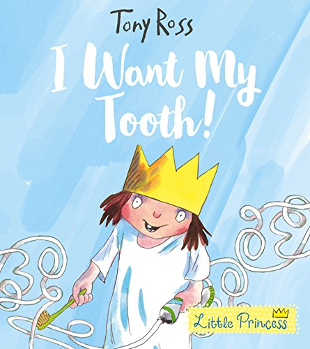 9781783446018: I Want My Tooth! (Little Princess)