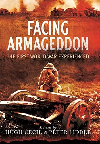 9781783461691: Facing Armageddon: The First World War Experienced