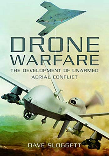 9781783461875: Drone Warfare: The Development of Unmanned Aerial Conflict