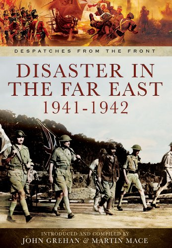 Disaster in the Far East 1940-1942: The: Edited by Martin