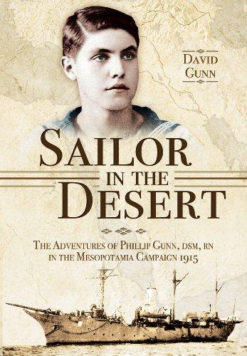 9781783462308: Sailor in the Desert: The Adventures of Phillip Gunn, DSM, RN in the Mesopotamia Campaign, 1915