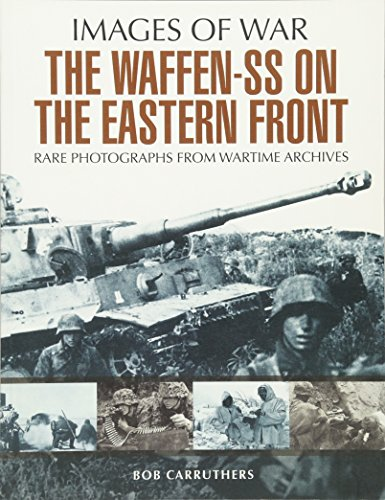 The Waffen SS on the Eastern Front: A Photographic Record of the Waffen SS in the East: Carruthers,...