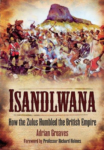 9781783462629: Isandlwana: How the Zulus Humbled the British Empire