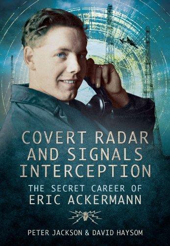 9781783462681: Covert Radar and Signals Interception: The Secret Career of Eric Ackermann