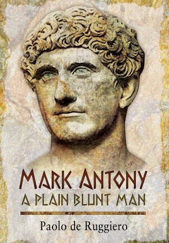 MARK ANTONY: A PLAIN BLUNT MAN: Paolo de Ruggiero
