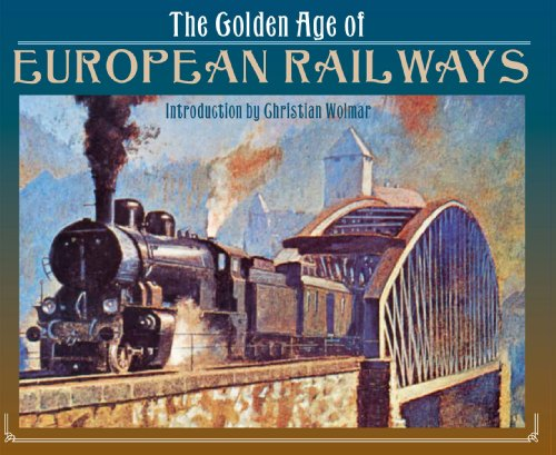 9781783462841: The Golden Age of European Railways