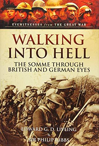 Walking into Hell 1st July 1916: Memoirs: Malins, Geoffrey; Living,
