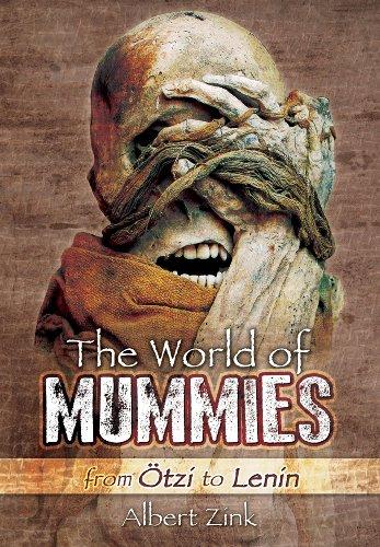 The World of Mummies: From Otzi to Lenin: Zink, Albert