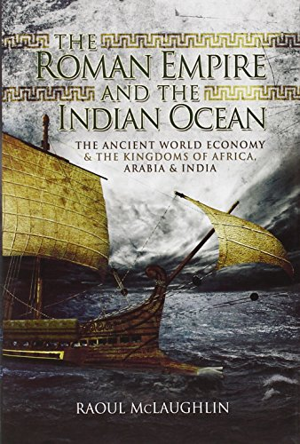 The Roman Empire and the Indian Ocean: Rome's Dealings with the Ancient Kingdoms of India, ...