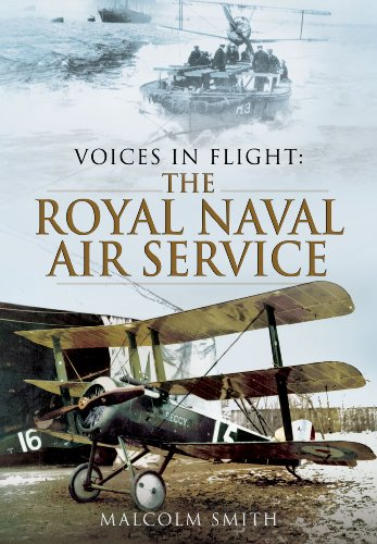 Voices in Flight: The Royal Naval Air Service During the Great War.