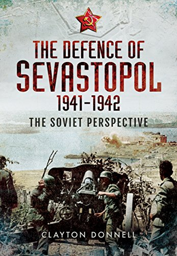 9781783463916: The Defence of Sevastopol 1941-1942: The Soviet Perspective
