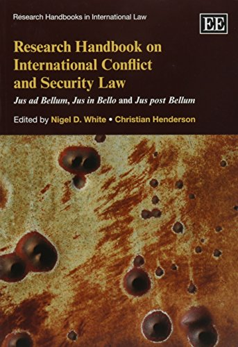 9781783470099: Research Handbook on International Conflict and Security Law: Jus Ad Bellum, Jus in Bello and Jus Post Bellum (Research Handbooks in International Law series)