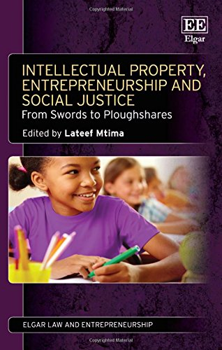9781783470242: Intellectual Property, Entrepreneurship and Social Justice: From Swords to Ploughshares