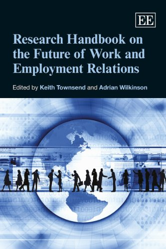 Research Handbook on the Future of Work and Employment Relations: Townsend, Keith (EDT)/ Wilkinson,...