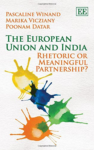 The European Union and India: Rhetoric or Meaningful Partnership?: Winand, P.; Vicziany, M.; Datar,...