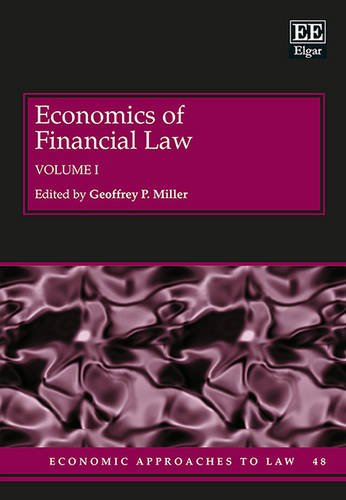 Economics of Financial Law (Economic Approaches to Law series, #48): Geoffrey P. Miller