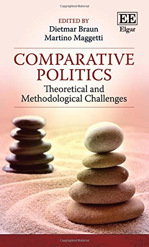 Comparative Politics: Theoretical and Methodological Challenges: Dietmar Braun and Martino Maggetti