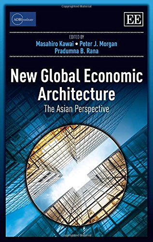 9781783472192: New Global Economic Architecture: The Asian Perspective (ADBI Series on Asian Economic Integration and Cooperation)