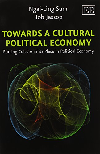 9781783472437: Towards a Cultural Political Economy: Putting Culture in Its Place in Political Economy