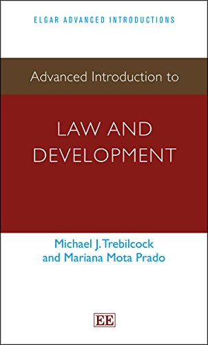 Advanced Introduction to Law and Development: Michael J. Trebilcock, Mariana Mota Prado